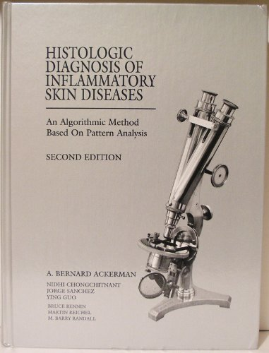 Histologic Diagnosis of Inflammatory Skin Diseases: A. Bernard Ackerman