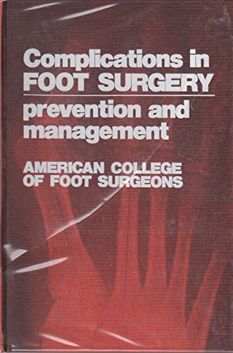 Complications in foot surgery: Prevention and management: American College of