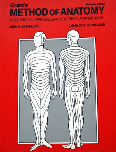 9780683003741: Grant's Method of Anatomy: A Clinical Problem-Solving Approach