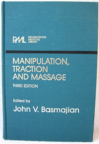 Manipulation Traction And Massage: Basmajian