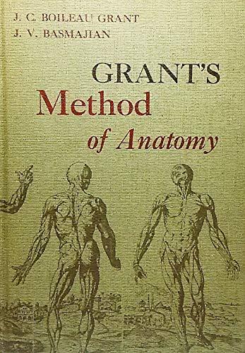 Grant's Method of Anatomy : By Regions,: John V. Basmajian;