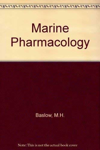 Marine Pharmacology: Baslow, M.H.