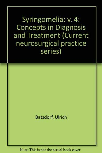 Current Neurosurgical Practice: Syringomyelia Current Concepts in Diagnosis and Treatment (Current ...