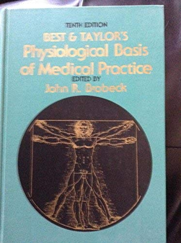 Best & Taylor's Physiological Basis of Medical: Best, Charles Herbert;Brobeck,