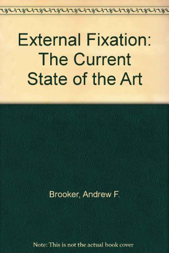 9780683010732: External Fixation: The Current State of the Art by Brooker, Andrew F.; Edward...