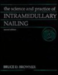9780683011234: The Science and Practice of Intramedullary Nailing