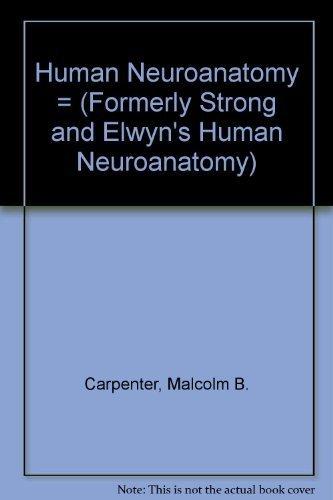 9780683014600: Human Neuroanatomy = (Formerly Strong and Elwyn's Human Neuroanatomy)