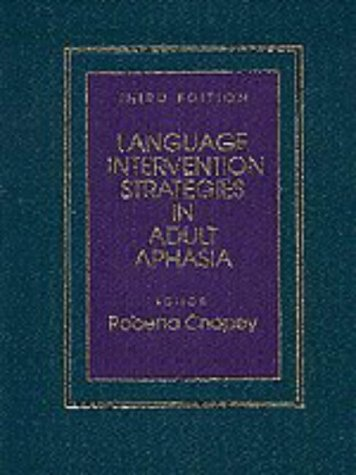 Language Intervention Strategies in Adult Aphasia: Roberta Chapey
