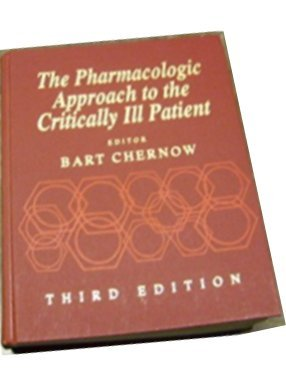 9780683015249: The Pharmacologic Approach to the Critically Ill Patient