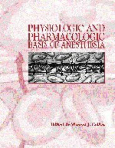 9780683020113: Physiologic and Pharmacologic Bases of Anesthesia