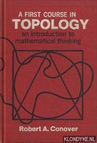 A first course in topology;: An introduction: Conover, Robert A