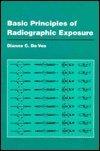 9780683024586: Basic Principles of Radiographic Exposure