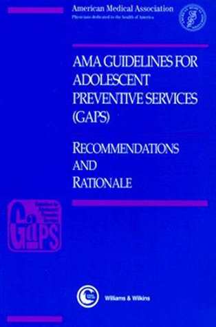 9780683027983: Ama Guidelines for Adolescent Preventive Services (Gaps): Recommendations and Rationales