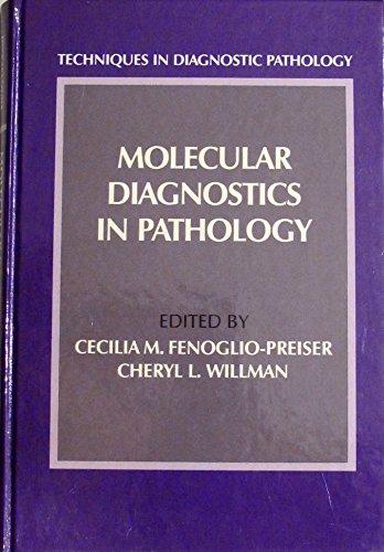 Molecular Diagnostics in Pathology (Techniques in Diagnostic: Fenoglio-Preiser, Cecilia M.,