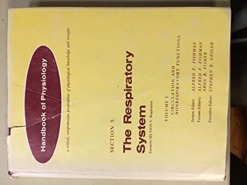 American Physiological Society Handbook of Physiology: Section 3: The Respiratory System Volume I: ...