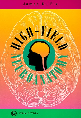 9780683032482: High-Yield Neuroanatomy (Board Review Series)