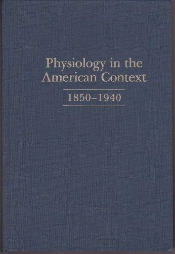 9780683034462: Physiology in the American Context, 1850-1940