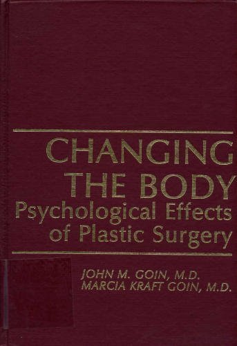 9780683036305: Changing the Body: Psychological Effects of Plastic Surgery