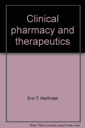 Clinical pharmacy and therapeutics: Herfindal, Eric T.;