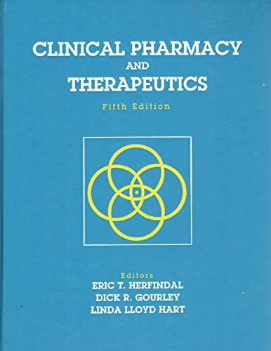 Clinical Pharmacy and Therapeutics/Workbook for Clinical Pharmacy: Dick R. Gourley
