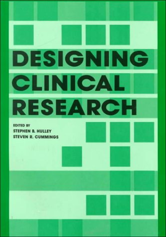 Designing Clinical Research : An Epidemiological Approach: Hulley, Stephen, Cummings, Steven R.