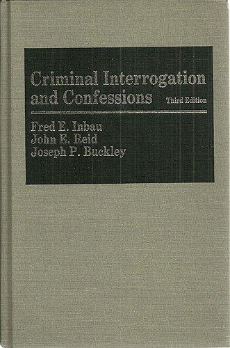 Criminal Interrogation and Confessions: Fred E. Inbau,