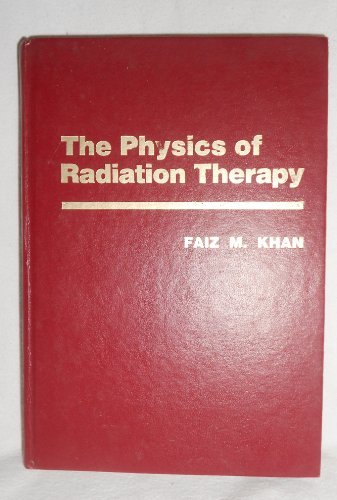 9780683045017: The Physics of Radiation Therapy