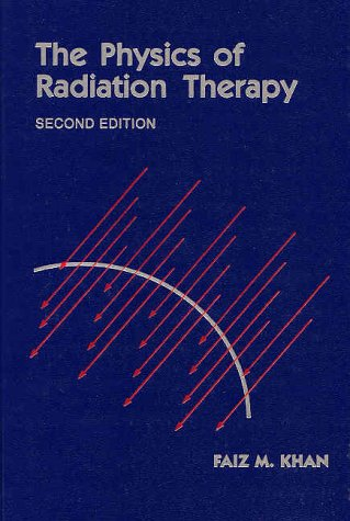9780683045024: Physics of Radiation Therapy