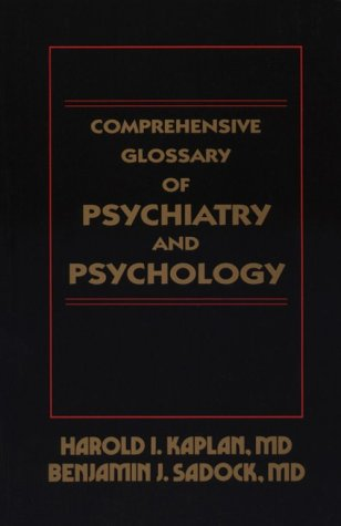 Comprehensive Glossary of Psychiatry and Psychology: Kaplan, Harold I.;