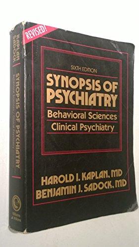 Synopsis of Psychiatry: Behavioral Sciences, Clinical Psychiatry: Kaplan, Harold I.; Sadock, ...