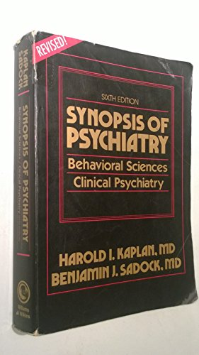 Synopsis of Psychiatry: Behavioral Sciences Clinical Psychiatry: Harold I. Kaplan,