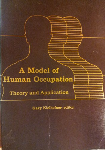 9780683046007: A Model of Human Occupation: Theory and Application