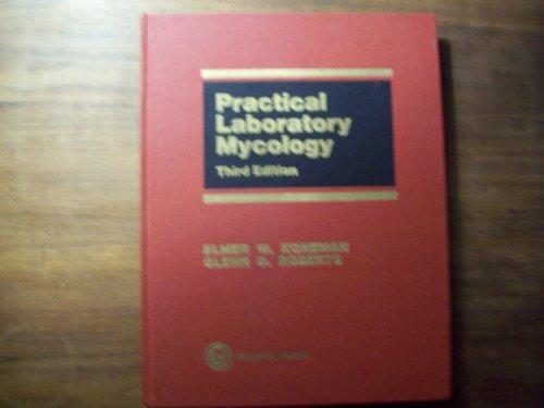 Practical Laboratory Mycology (0683047469) by Koneman, Elmer W.