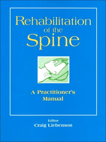 9780683050325: Rehabilitation of the Spine: A Practitioner's Manual