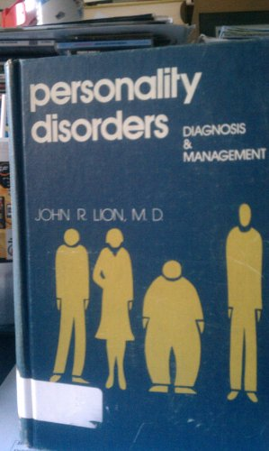 Personality disorders;: Diagnosis and management: John R Lion