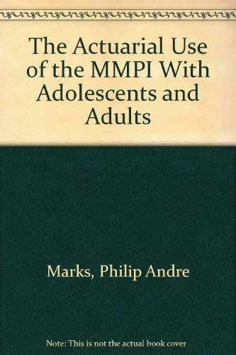 The Actuarial Use of the MMPI with Adolescents and Adults.: Marks, Philip A. Deborah L. Haller, ...