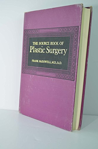 The Source Book of Plastic Surgery. Compiled and Edited by Frank McDowell.: McDOWELL, Frank (ed.):