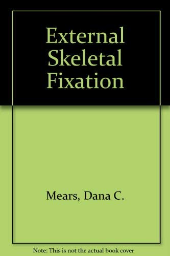 External Skeletal Fixation: Dana C. Mears