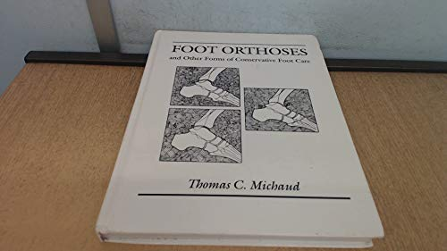 Foot Orthoses and Other Forms of Conservative Foot Care: Thomas C. Michaud
