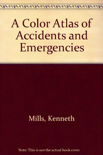 9780683060003: A Color Atlas of Accidents and Emergencies