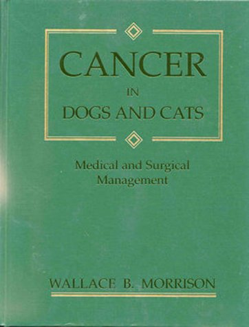 9780683061055: Cancer in Dogs & Cats: Medical & Surgical Management