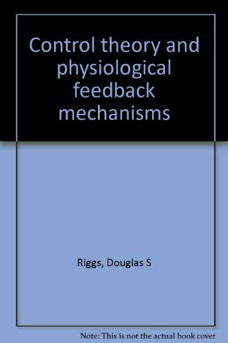 Control Theory and Physiological Feedback Mechanisms: Riggs, Douglas S