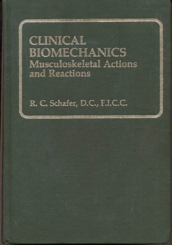 9780683075823: Clinical Biomechanics: Musculoskeletal Actions and Reactions