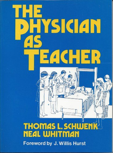 9780683076134: The Physician As Teacher