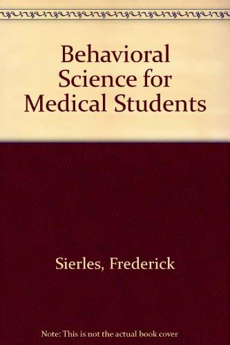 Behavioral Science for Medical Students: Frederick S. Sierles