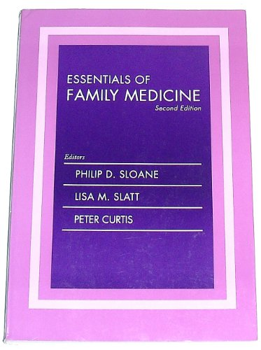Essentials of Family Medicine: Sloane, Philip D.; Slatt, Lisa M.; Curtis, Peter