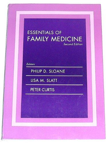Essentials of Family Medicine: Philip D. Sloane; Lisa M. Slatt; Peter Curtis