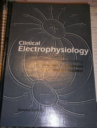 9780683078176: Clinical Electrophysiology: Electrotherapy & Electrophysiologic Testing: Electrotherapy and Electrophysiologic Testing