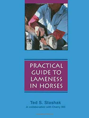 Practical Guide To Lameness In Horses (0683079859) by Stashak, Ted S.