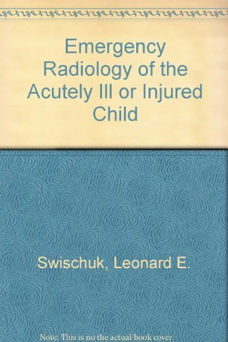 9780683080490: Emergency Radiology of the Acutely Ill or Injured Child